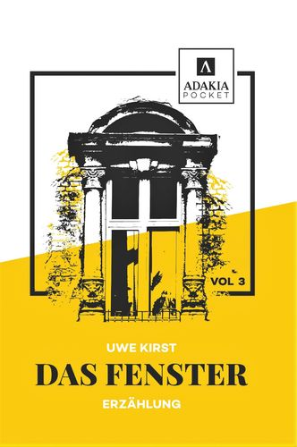 adakia Pocket Vol. 3 Uwe Kirst: Das Fenster