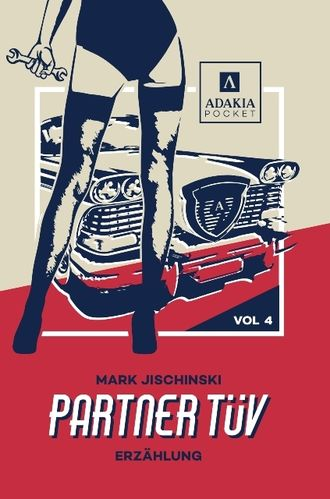 adakia Pocket Vol. 4 Mark Jischinski: Partner TÜV